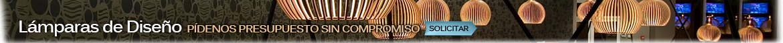 Tienda de lámparas de diseño online - Solicite presupuesto sin compromiso.